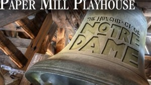 `1. Paper Mill Playhouse is presenting The Hunchback